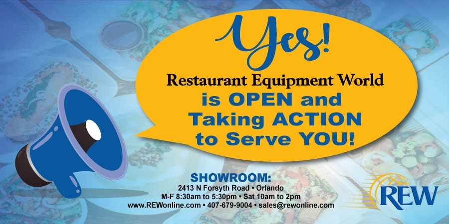 Restaurant Equipment World (REW) is OPEN and Taking ACTION to Serve YOU!